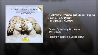 Prokofiev: Romeo and Juliet, Op.64 / Act 1 - 17. Tybalt recognizes Romeo