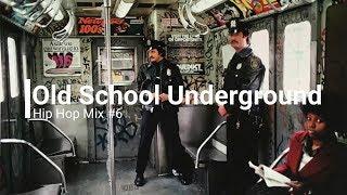Old School Underground Hip Hop Mix #6
