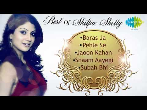 Best Of Shilpa Shetty | Bollywood Top Songs | Audio Juke Box