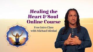 Healing the Heart & Soul Intro Class