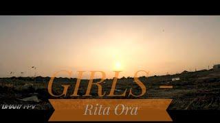 Girls - Rita Ora | Fpv freestyle
