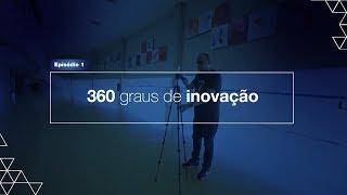 2ª Temporada – Episódio 1 – 360º de inovação