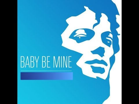 BABY BE MINE - 1 HOUR