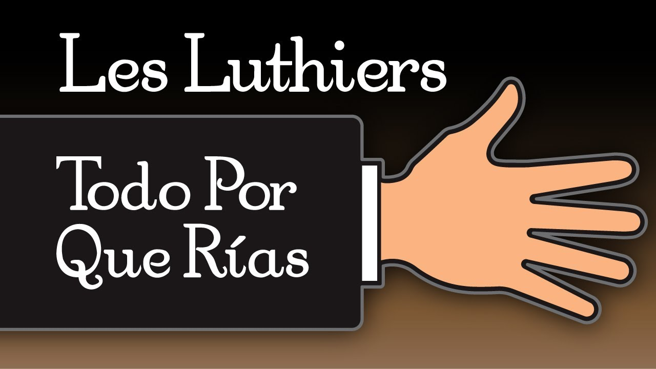 Les Luthiers · Todo Por Que Rías · Show Completo