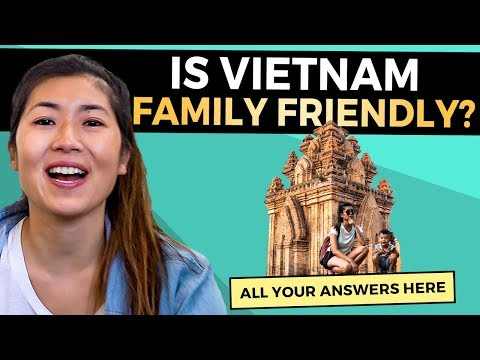 Vietnam with Kids: Is Vietnam Family Friendly? | Travel Tips (2019)