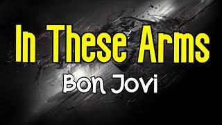 In These Arms (KARAOKE)   Bon Jovi