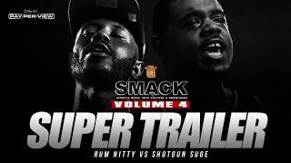 RUM NITTY VS SHOTGUN SUGE SUPER TRAILER SMACK VOL 4 (2-19-19) | URLTV