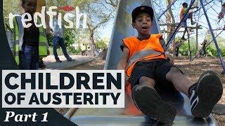 Children of Austerity: Poverty in 21st Century Britain (Part 1)
