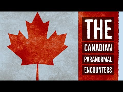''The Canadian Paranormal Encounters'' | BEST OF CANADIAN HORROR 2018