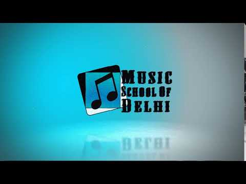 MUSIC SCHOOL OF DELHI - ENHANCING THE MUSICAL PERCEPTION