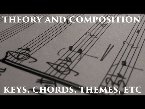 Composition and Theory - Keys/Chords/Themes
