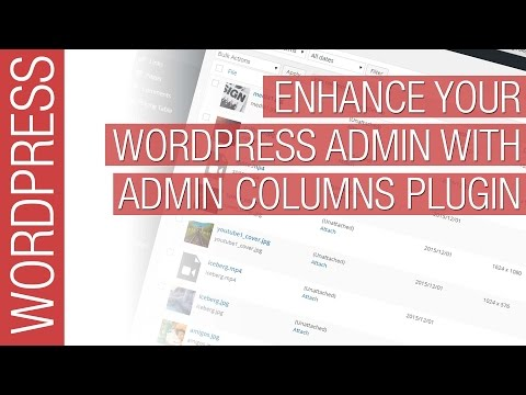 Enhance and Improve your Wordpress Admin with Admin Columns Plugin
