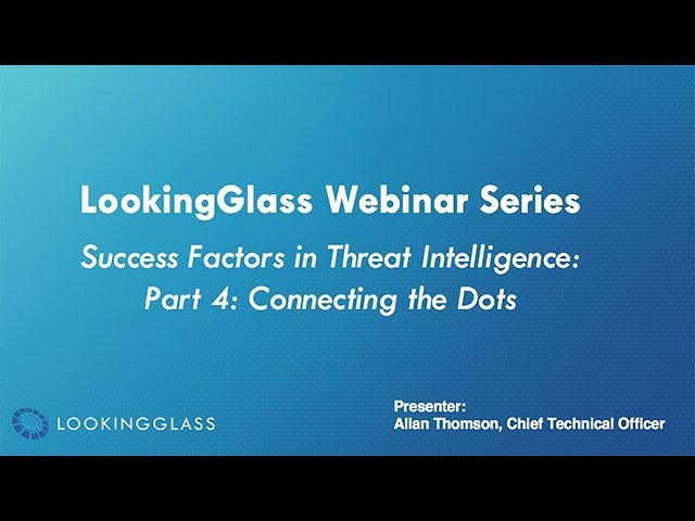 Success Factors in Threat Intelligence: Part 4 – Connecting the Dots