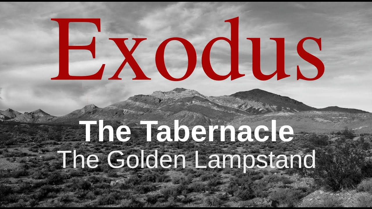 The Tabernacle The Golden Lampstand Youtube