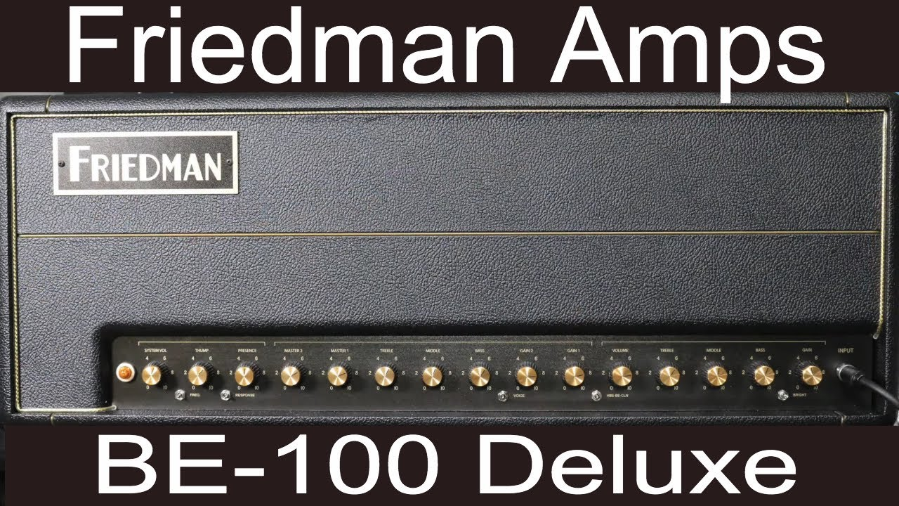 Friedman BE 100 Deluxe 3-Channel 100 Watt Tube Amp  Demo Video by Shawn  Tubbs