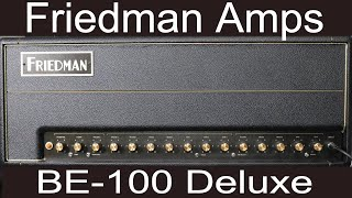 Friedman BE 100 Deluxe 3-Channel 100 Watt Tube Amp. Demo Video by Shawn Tubbs