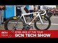 The Return Of Steel To The Tour de France Peloton | GCN Tech Show Ep.83