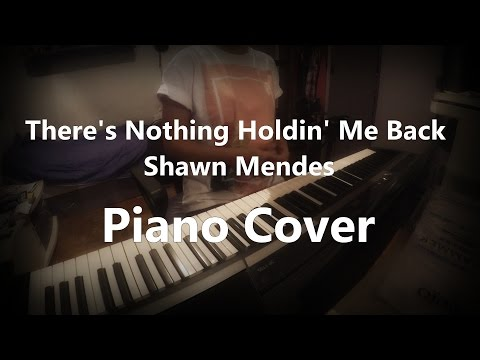 There's Nothing Holdin' Me Back - Shawn Mendes - Piano Cover