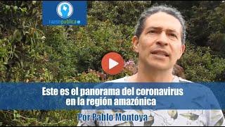 Este es el panorama del coronavirus en la región amazónica