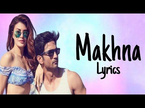 Makhna Lyrics Drive  Sushant Singh Rajput, Jacqueline Fernandez Tanishk Bagchi, Asees Kaur