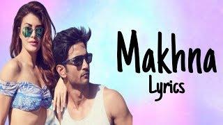 Makhna (Lyrics) Drive | Sushant Singh Rajput, Jacqueline Fernandez| Tanishk Bagchi, Asees Kaur