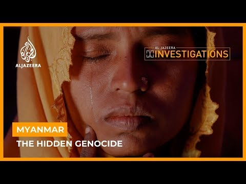 Myanmar: The Hidden Genocide | Al Jazeera Investigations