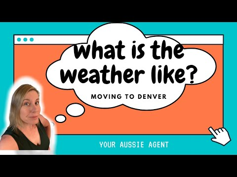 Moving to Denver, Co, What is the weather like?