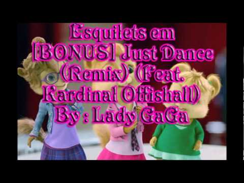 [BONUS] Just Dance (Remix) (Feat. Kardinal Offishall) (Esquilets)
