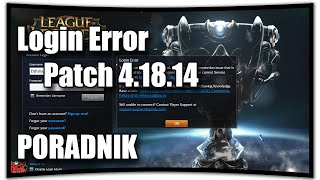 Błąd logowania - Patch 4.18.14 - League of Legends - PORADNIK