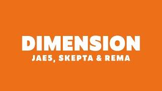 JAE5 - Dimension (feat. Skepta & Rema) [Lyrics]