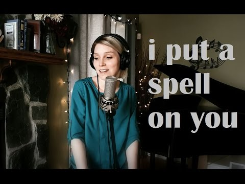 I PUT A SPELL ON YOU VS