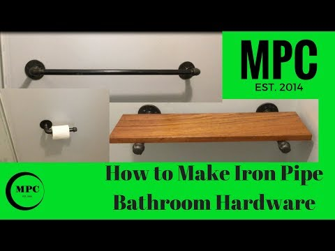 How to Make Iron Pipe Bathroom Hardware