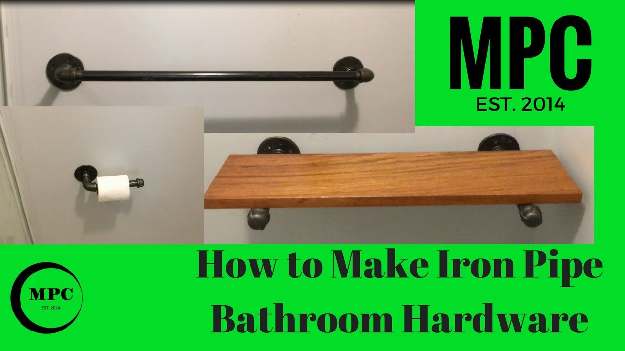 How To Make Iron Pipe Bathroom Hardware YouTube - Iron bathroom hardware