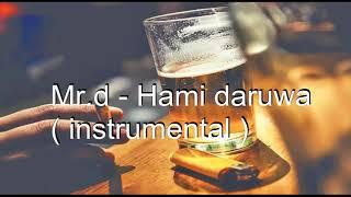 Mr.d - Hami Daruwa ( instrumental ) with hook
