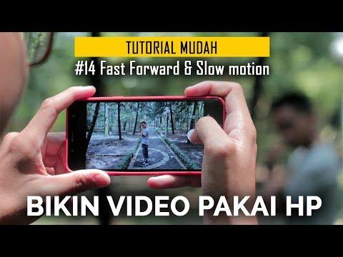 Fast Forward & Slow Motion   Cara Bikin Video Pakai HP