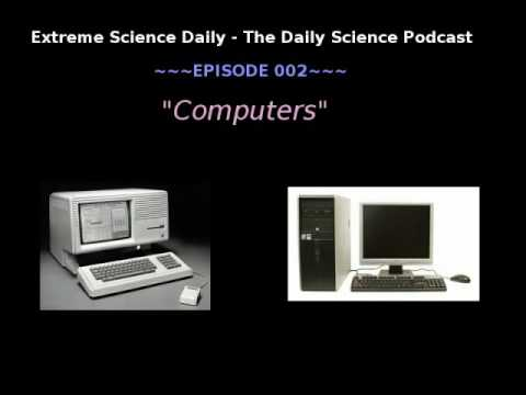 "Extreme Science Daily Podcast - Episode ""02""  - ""Computers"""