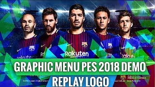 PES 2017 -  GRAPHIC MENU PES 2018 DEMO & REPLAY LOGO ( Download and Install )