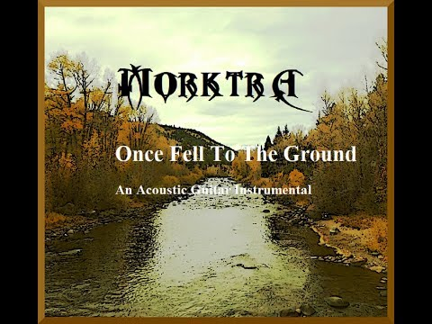 Morktra (Instrumental Guitar Music) - Once Fell To The Ground