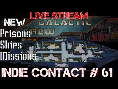 Galactic Crew: New Ships - Var And Huaka - Prisons - Side Missions - Indie Contact #61