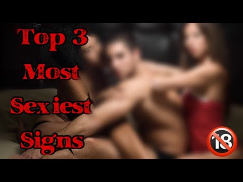 TOP 3 MOST SEXUAL ZODIAC SIGNS