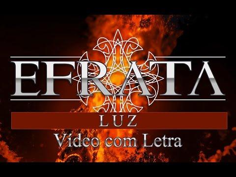 Efrata - Luz (vídeo com letra)