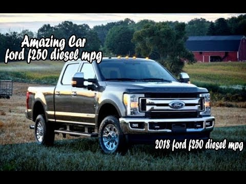 2017 F250 Diesel Mpg >> 2018 Ford F250 Diesel Mpg