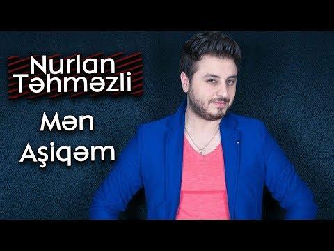Nurlan Təhməzli - Mən Aşiqəm (Official Music) 2018