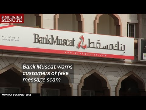 Bank Muscat warns customers of fake message scam - Times Of Oman