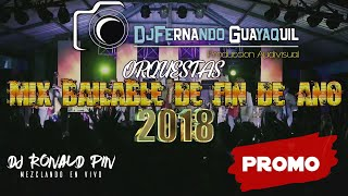 Orquestas de Ecuador - Mix Fin de Año 2018 By DjRonald Pin #DjFernando Guayaquil
