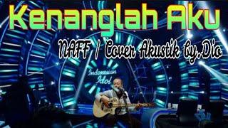 Kenanglah Aku - Naff ( Dio Cover )