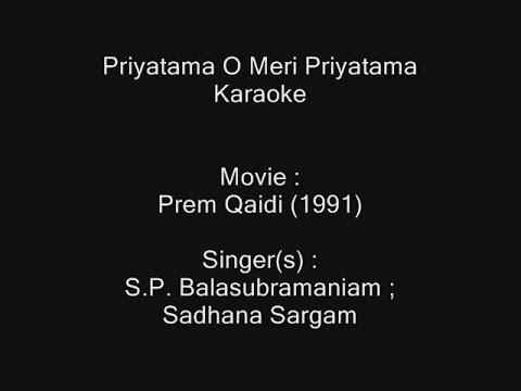 Priyatama O Meri Priyatama - Karaoke - Prem Qaidi (1991) - S.P. Balasubramaniam ; Sadhana Sargam