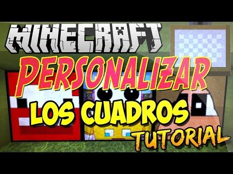 Minecraft Tutorial | Personalizar Los Cuadros - !! Esto Mola ¡¡