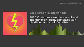 S020 Costumes - We discuss cultural appropriation, slutty costumes, our childhood and adult favorite