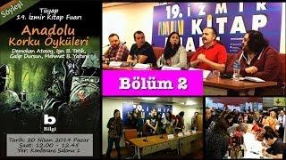 Anadolu Korku Öyküleri Söyleşisi - Bl. 2 - İzmir / 20 Nisan 2014
